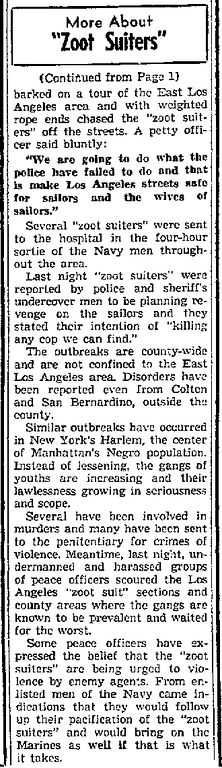 . During the summer of 1943, while the heat hit the streets in the form of fights and riots between the sailors and latino youth, newspapers headlines only fueled the fires of racism and fear. (Article originally published in the Long Beach Independent on June 8, 1943)