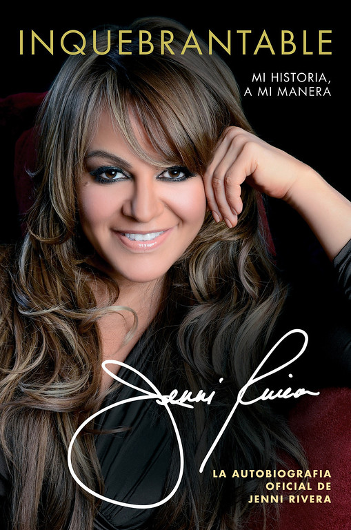 """. This book cover image released by Atria Books shows \""""Inquebrantable: Mi Historia, A Mi Manera\"""" (Unbreakable: My Story, My Way), an autobiography  by Jenni Rivera. The book, about the Mexican-American singer who died in a plane crash in December, was released on Tuesday, July 2, 2013. (AP Photo/Atria Books)"""